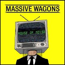 House Of Noise - Massive Wagons