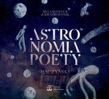 Astronomia Poety. Baczyński - Mela  Koteluk  /  Kwadrafonik