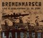 Bremenmarsch - Live At Schlachthof. 12.10.1987 - Laibach