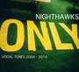 Only Vocal Tunes 2004-2016 - The Nighthawks