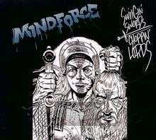 Swingin Swords, Choppin Lords - Mindforce