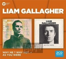 Why Me? Why Not (Ed Std) & As You Were - Liam Gallagher