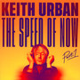 Speed Of Now Pt.1 - Keith Urban