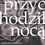 Przychodził Nocą - Atrakcyjny Kazimierz