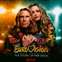 Eurovision Song Contest: The Story Of Fire Saga  OST - Netflix Film