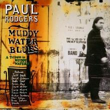 Muddy Water Blues - Paul Rodgers
