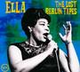 Ella: The Lost Berlin Tapes - Ella Fitzgerald