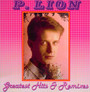 Greatest Hits & Remixes - P. Lion