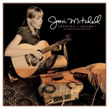 Joni Mitchell Archives 1: The Early Years 1963-67 - Joni Mitchell