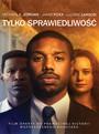 Tylko Sprawiedliwość - Movie / Film
