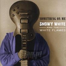 Something On Me - Snowy White