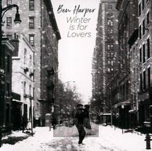 Winter Is For Lovers - Ben Harper