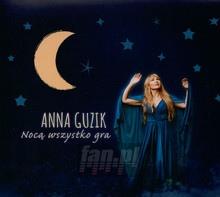 Nocą Wszystko Gra - Anna Guzik