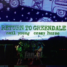 Return To Greendale - Neil Young / Crazy Horse