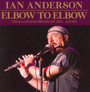 Elbow To Elbow - Ian Anderson