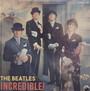 Incredible - The Beatles