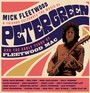 Celebrate The Music Of Peter Green & The Early Years Of FM - Mick Fleetwood  & Friends