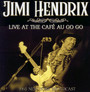 Live At The Cafe Au Go Go - Jimi Hendrix
