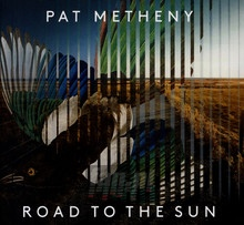 Road To The Sun (Signed Edition) - Pat Metheny