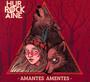 Amantes Amantes - Hurrockaine
