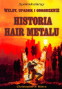 Historia Hair Metalu - Christopher P Hilton .