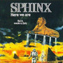 Here We Are - Sphinx