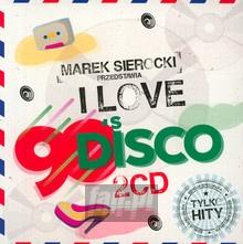 Przedstawia: I Love 90's Disco - Marek    Sierocki