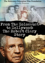 From The Holocaust To Hollywood: The Robert Clary Story - Documentary