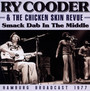 Smack Dab In The Middle - Ry Cooder & The Chicken Skin Revue