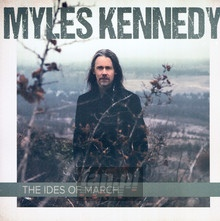 The Ides Of March - Myles Kennedy