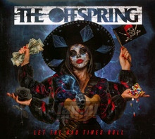 Let The Bad Times Roll - The Offspring