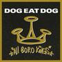 All Boro Kings - Dog Eat Dog
