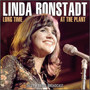 Long Time At The Plant - Linda Ronstadt