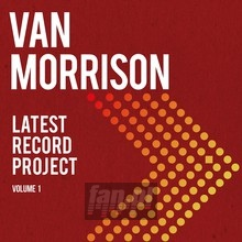 Latest Record Project Volume I - Van Morrison