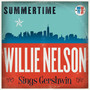 Summertime: Willie Sings Gershwin - Willie Nelson