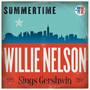Summertime: Willie Sings Gershwin - Willie Nelson