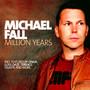 Million Years - Michael Fall