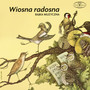 Wiosna Radosna - Bajka Muzyczna - Piotr Fronczewski