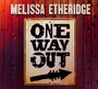 One Way Out - Melissa Etheridge
