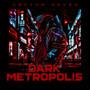 Dark Metropolis - Vector Seven